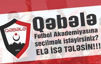 «Qəbələ» Futbol Akademiyasına seçilmək istəyirsən?